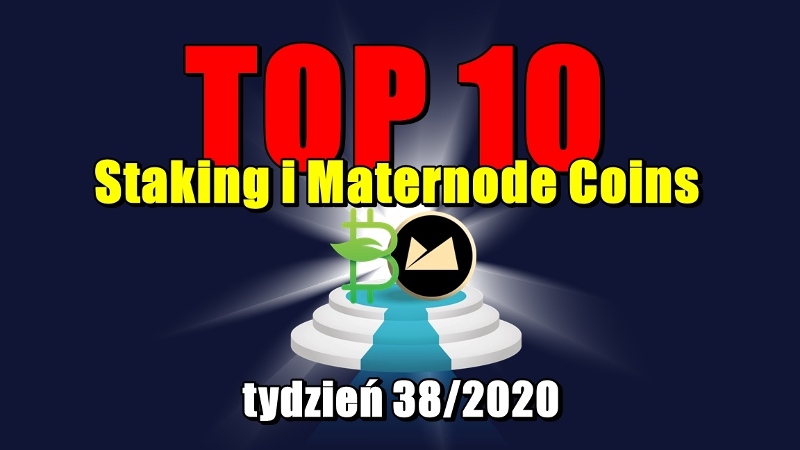 Top 10 Staking i Maternode Coins – tydzień 38/2020
