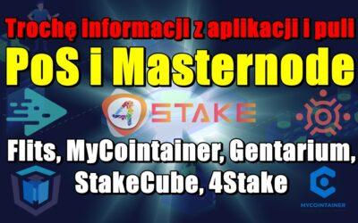 Trochę informacji z aplikacji i puli PoS i Masternode: Flits, MyCointainer, Gentarium, StakeCube, 4Stake