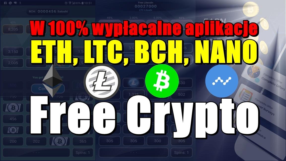 W 100% wypłacalne aplikacje – ETH, LTC, BCH, NANO – Free Crypto