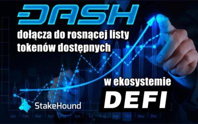 DASH dołącza do rosnącej listy tokenów dostępnych w ekosystemie DeFi za pośrednictwem StakeHound