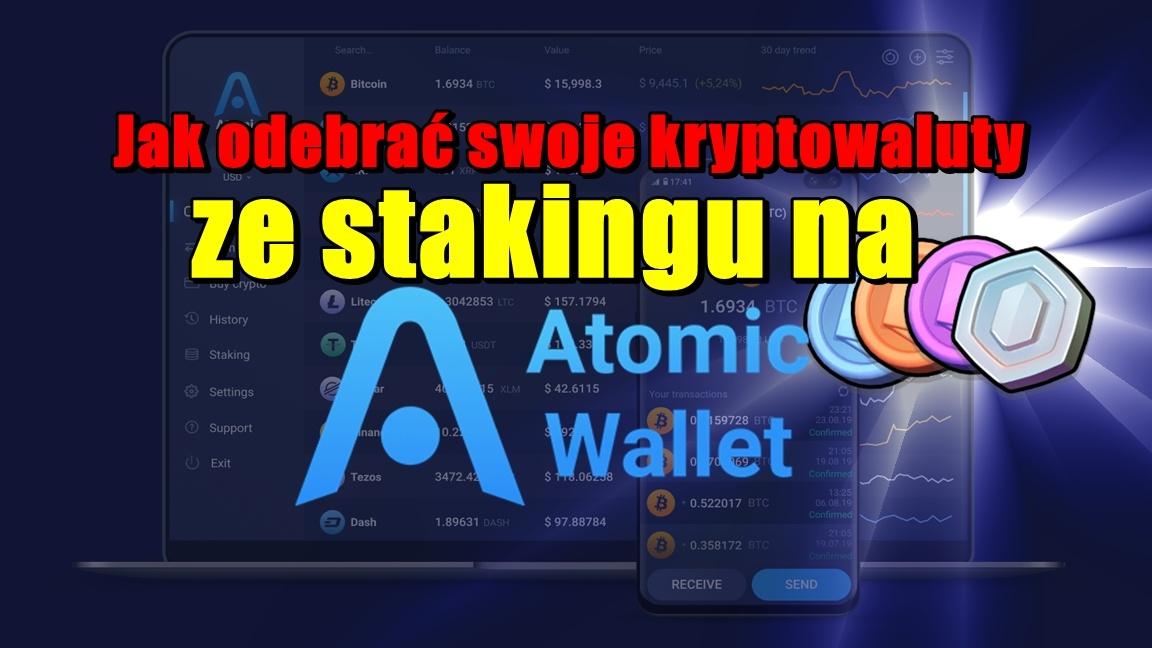 Jak odebrać swoje kryptowaluty ze stakingu na Atomic Wallet?