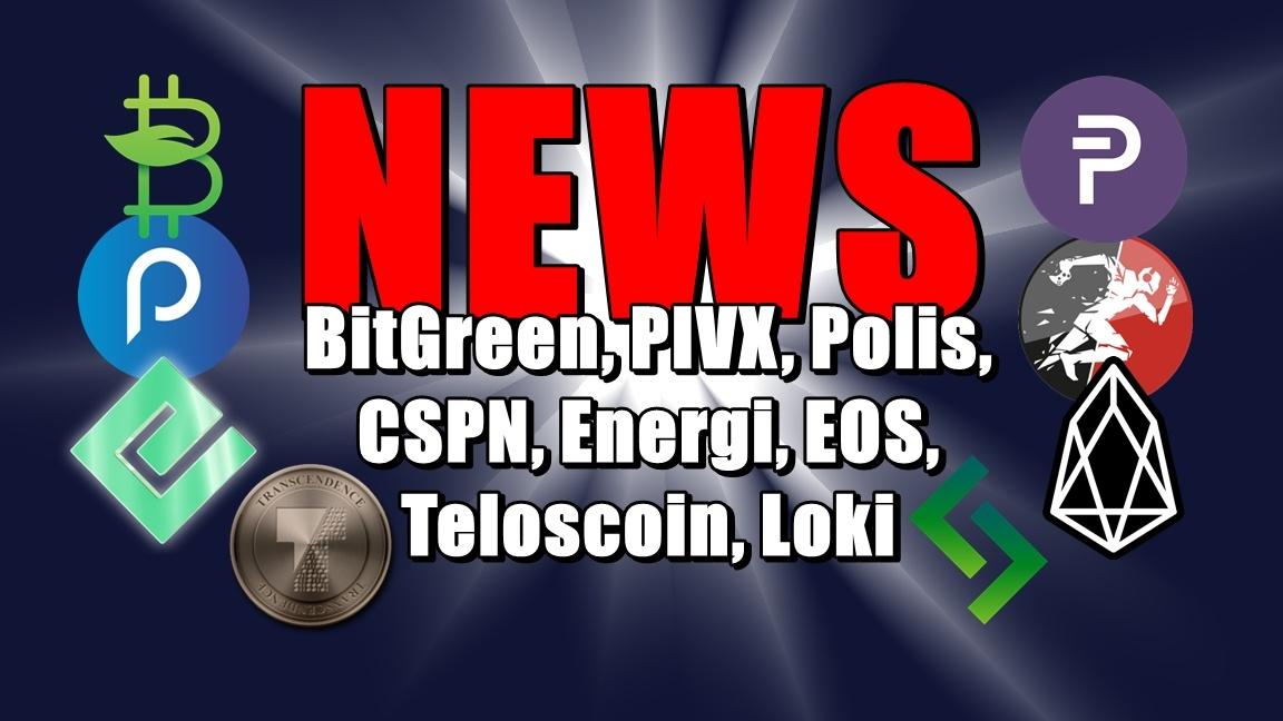 NEWS: BitGreen, PIVX, Polis, CSPN, Energi, EOS, Teloscoin, Loki