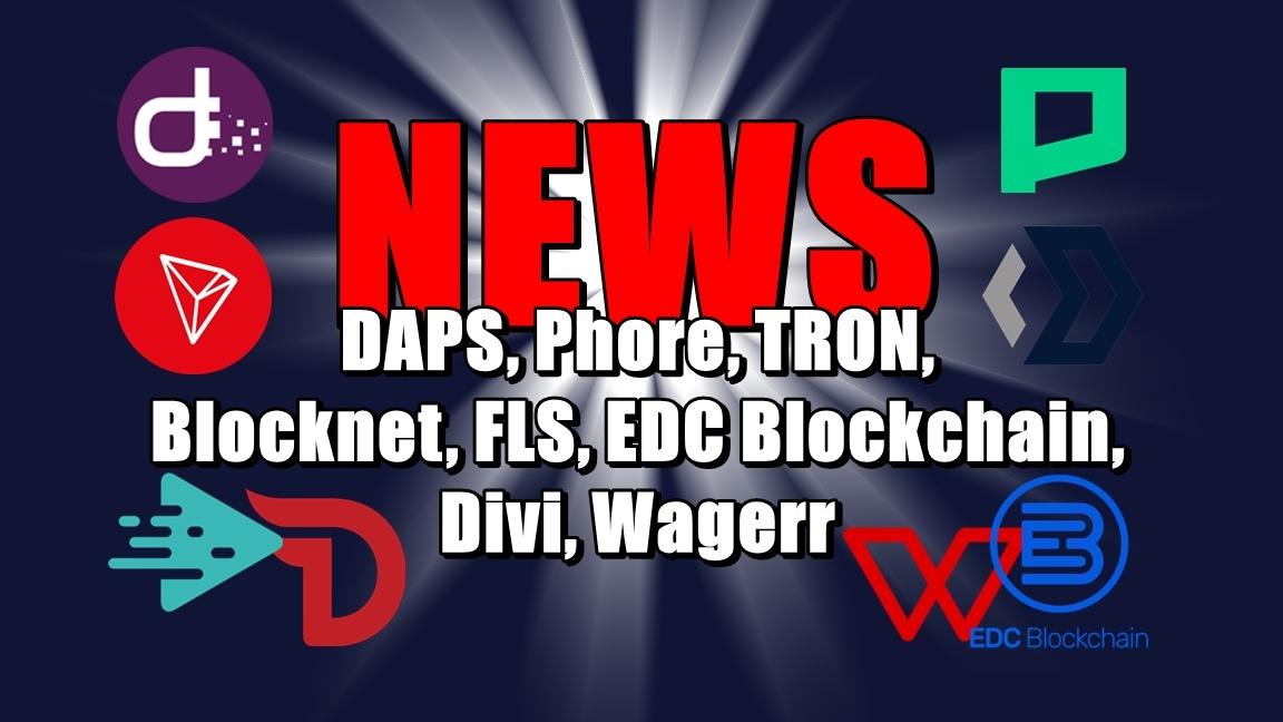 NEWS: DAPS, Phore, TRON, Blocknet, FLS, EDC Blockchain, Divi, Wagerr
