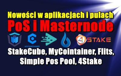 Nowości w aplikacjach i pulach PoS i Masternode:  StakeCube, MyCointainer, Flits, Simple Pos Pool, 4Stake