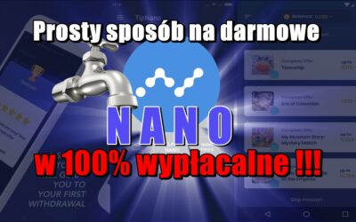 Prosty sposób na darmowe Nano, w 100% wypłacalne!