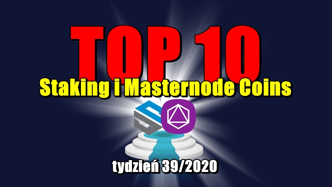 Top 10 Staking i Masternode Coins – tydzień 39/2020