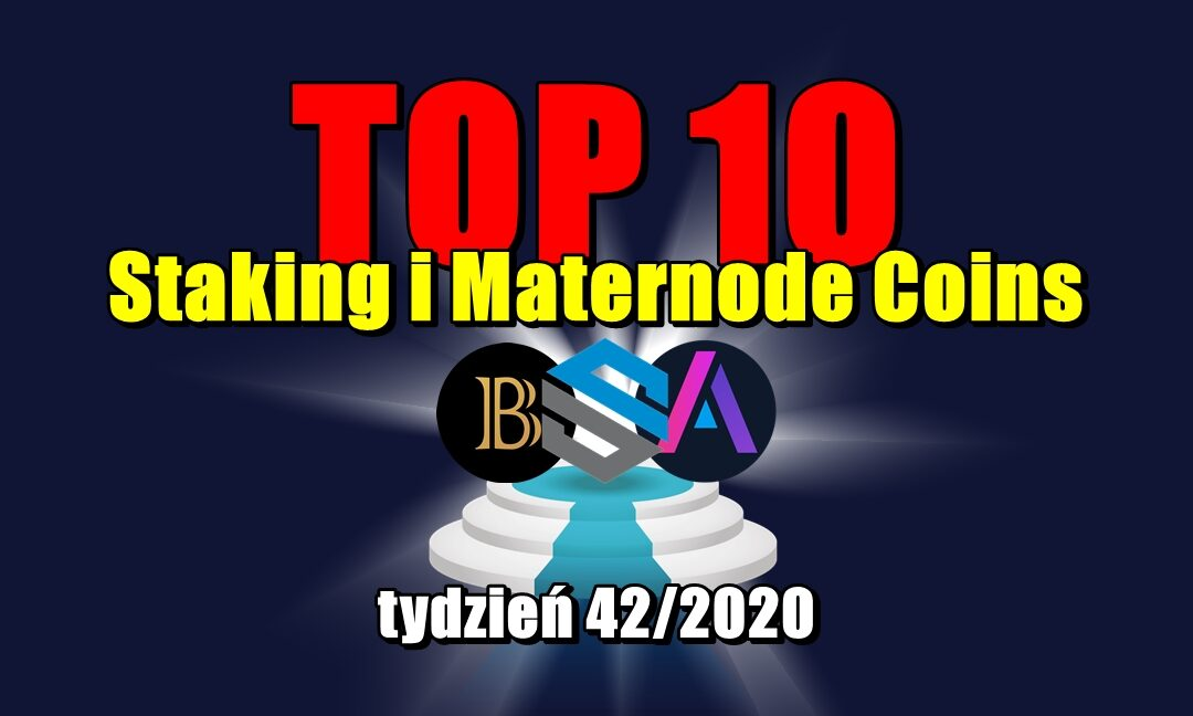 Top 10 Staking i Maternode Coins – tydzień 42/2020