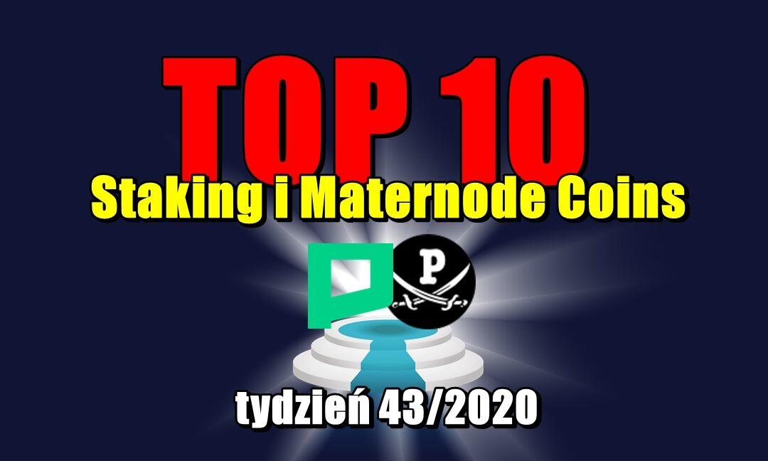Top 10 Staking i Maternode Coins – tydzień 43/2020
