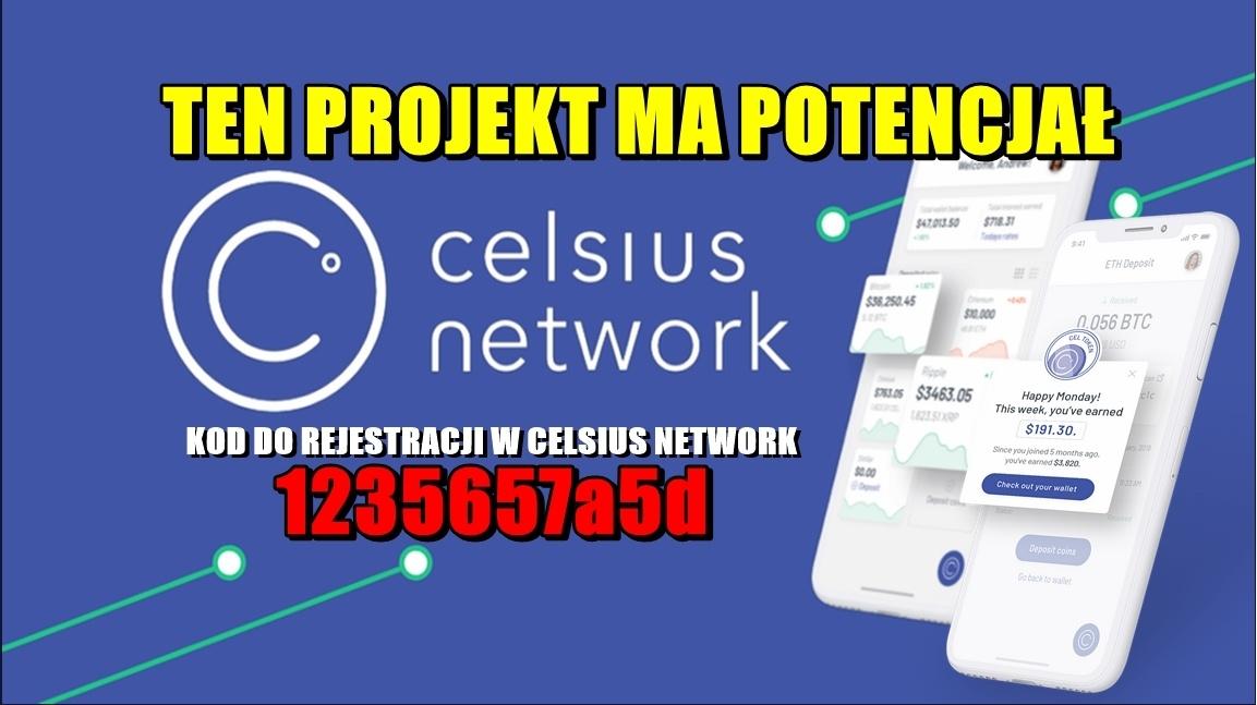 CELSIUS NETWORK – TEN PROJEKT MA POTENCJAŁ