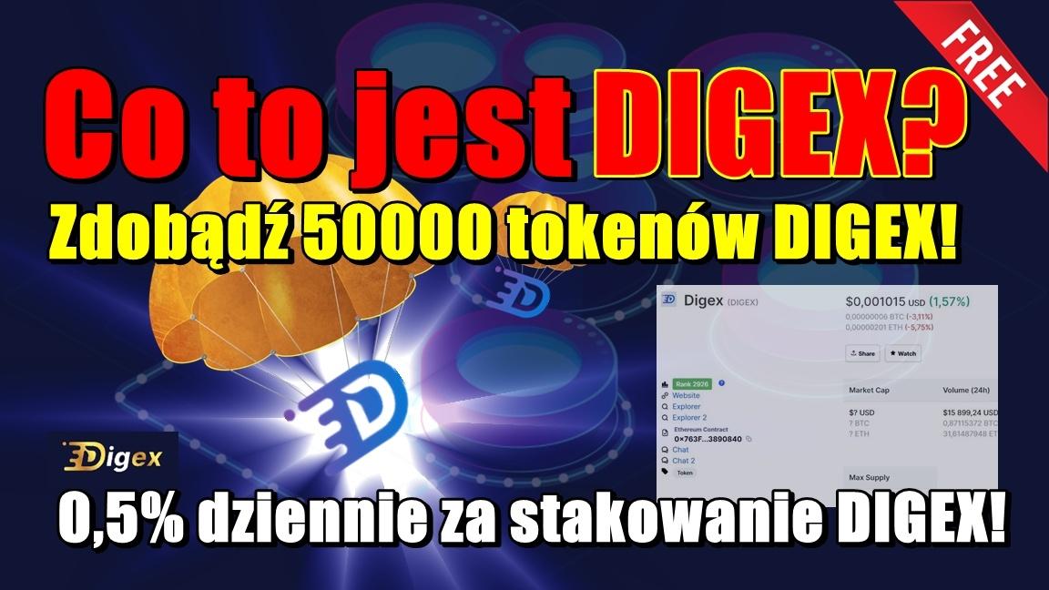 Co to jest DIGEX? Zdobądź 50000 tokenów DIGEX i 0,5% dziennie stakując DIGEX!