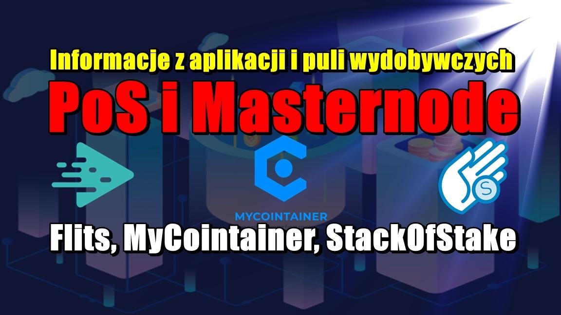 Informacje z aplikacji i puli wydobywczych PoS i Masternode: Flits, MyCointainer, StackOfStake