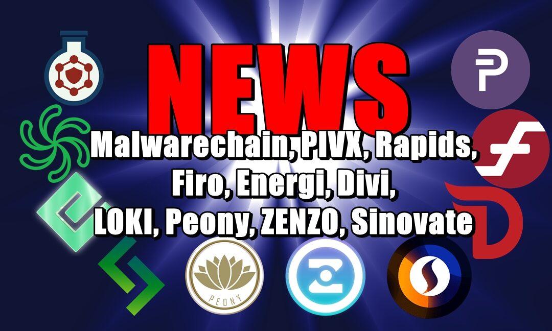 NEWS: Malwarechain, PIVX, Rapids, Firo, Energi, Divi, LOKI, Peony, ZENZO, Sinovate