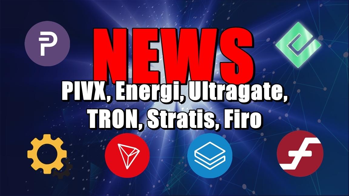 NEWS: PIVX, Energi, Ultragate, TRON, Stratis, Firo