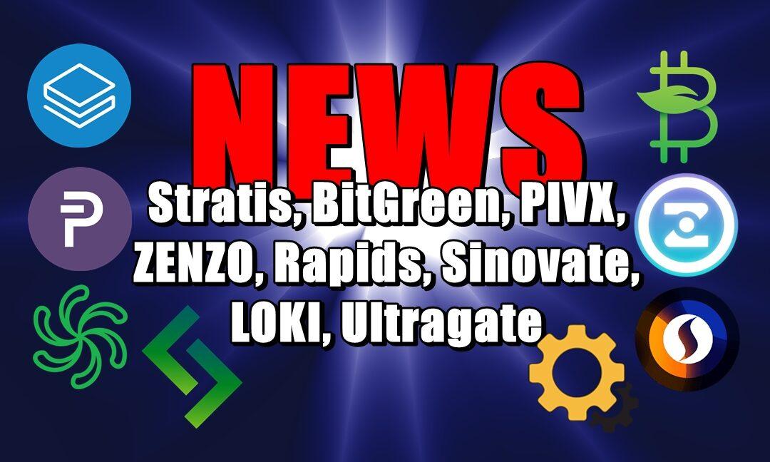 NEWS: Stratis, BitGreen, PIVX, ZENZO, Rapids, Sinovate, LOKI, Ultragate