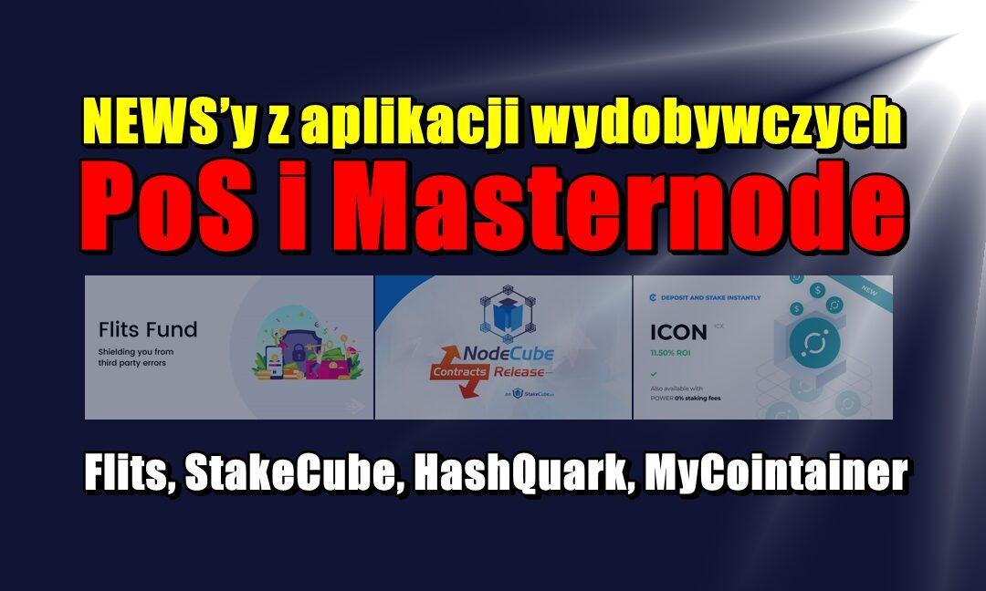 NEWS'y z aplikacji wydobywczych PoS i Masternode: Flits, StakeCube, HashQuark, MyCointainer