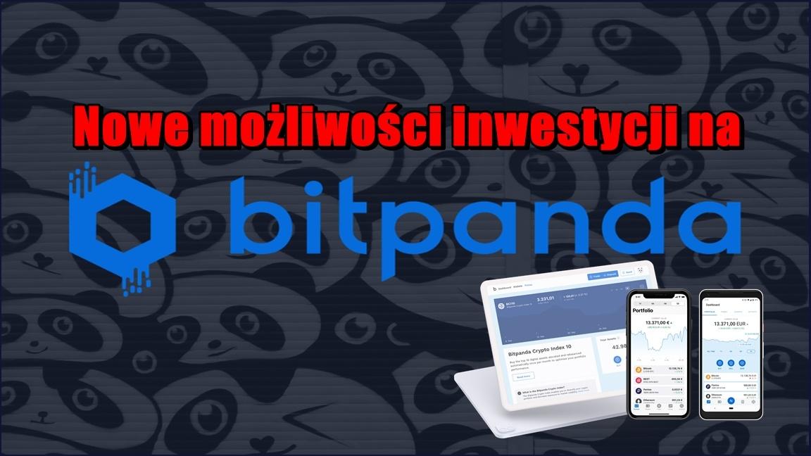 Nowe możliwości inwestycji na BITPANDA !