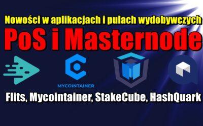 Nowości w aplikacjach i pulach wydobywczych PoS i Masternode: Flits, Mycointainer, StakeCube, HashQuark