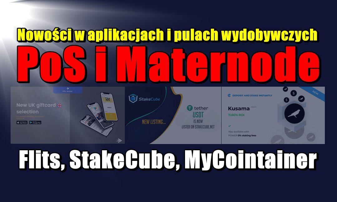 Nowości w aplikacjach i pulach wydobywczych PoS i Maternode: Flits, StakeCube, MyCointainer