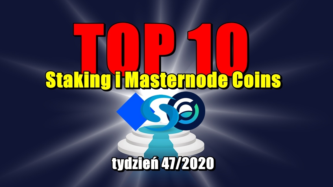Top 10 Staking i Masternode Coins – tydzień 47/2020