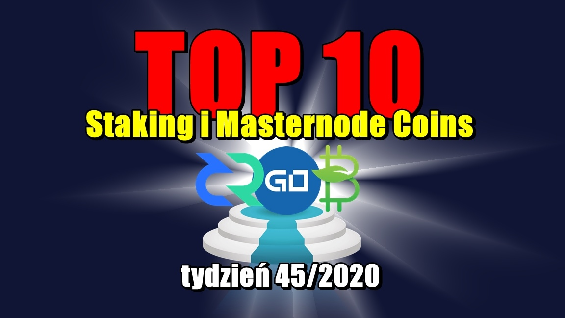 Top 10 Staking i Masternode Coins – tydzień 45/2020