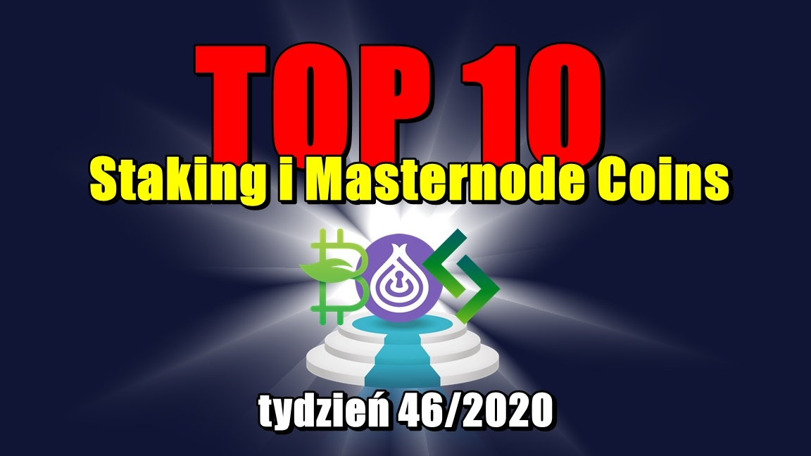 Top 10 Staking i Masternode Coins – tydzień 46/2020