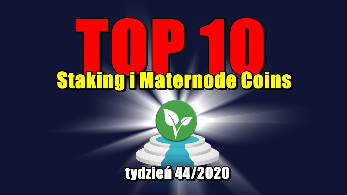 Top 10 Staking i Maternode Coins – tydzień 44/2020