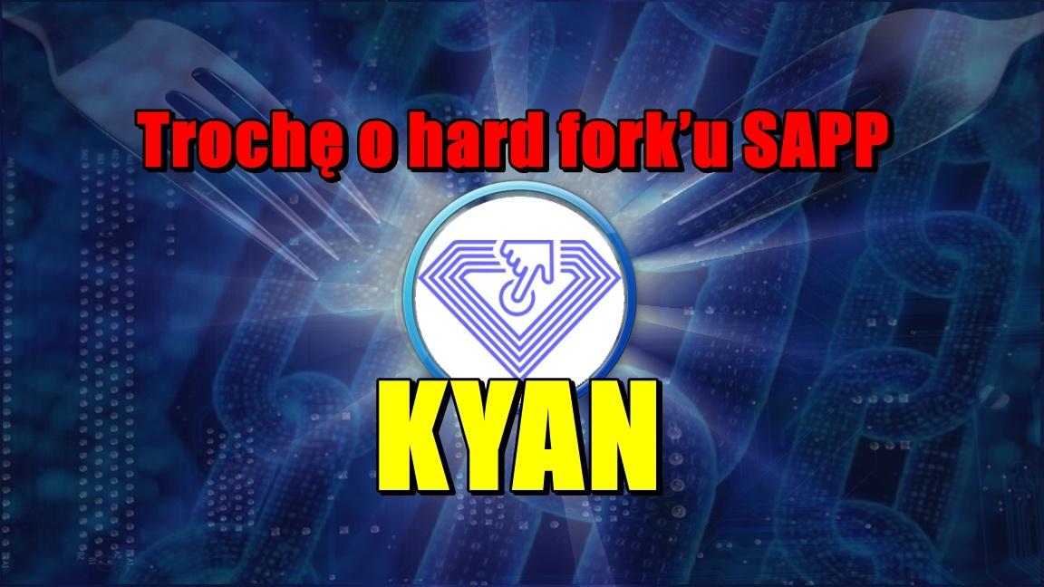 Trochę o hard fork'u SAPP, czyli KYAN