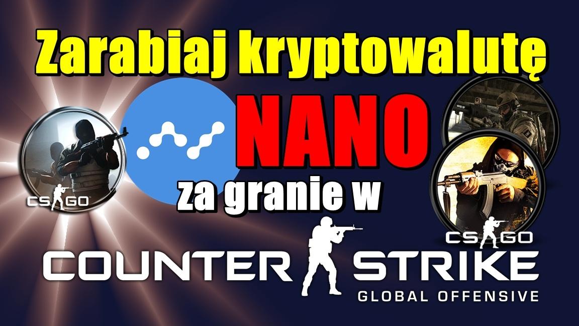 Zarabiaj kryptowalutę NANO za granie w CS:GO!