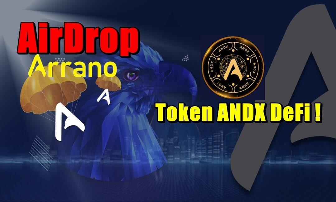 Airdrop Arrano $ANO. Token ANDX DeFi !