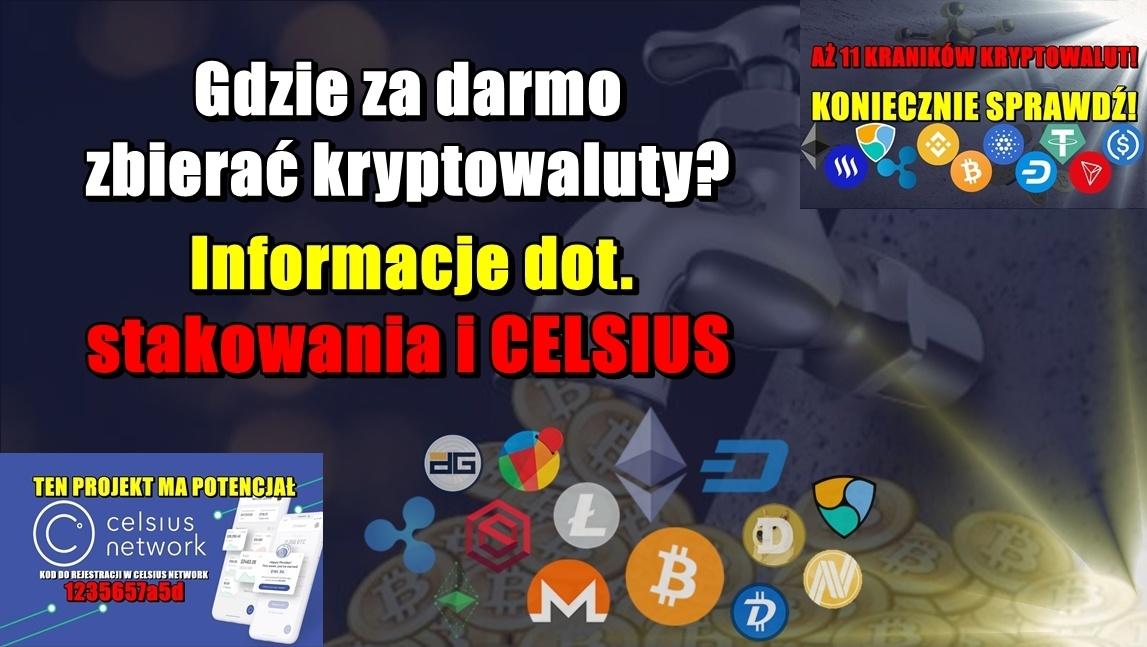 Gdzie za darmo zbierać kryptowaluty? Informacje dot. stakowania i CELSIUS