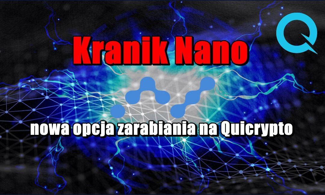 Kranik Nano – nowa opcja zarabiania na Quicrypto