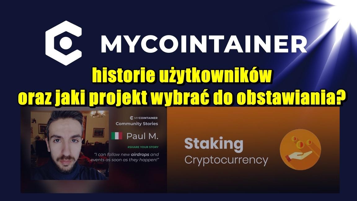 MyCointainer, historie użytkowników oraz jaki projekt wybrać do obstawiania?