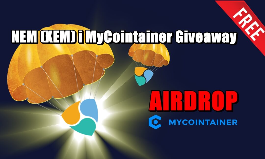 NEM (XEM) i MyCointainer Giveaway – AIRDROP