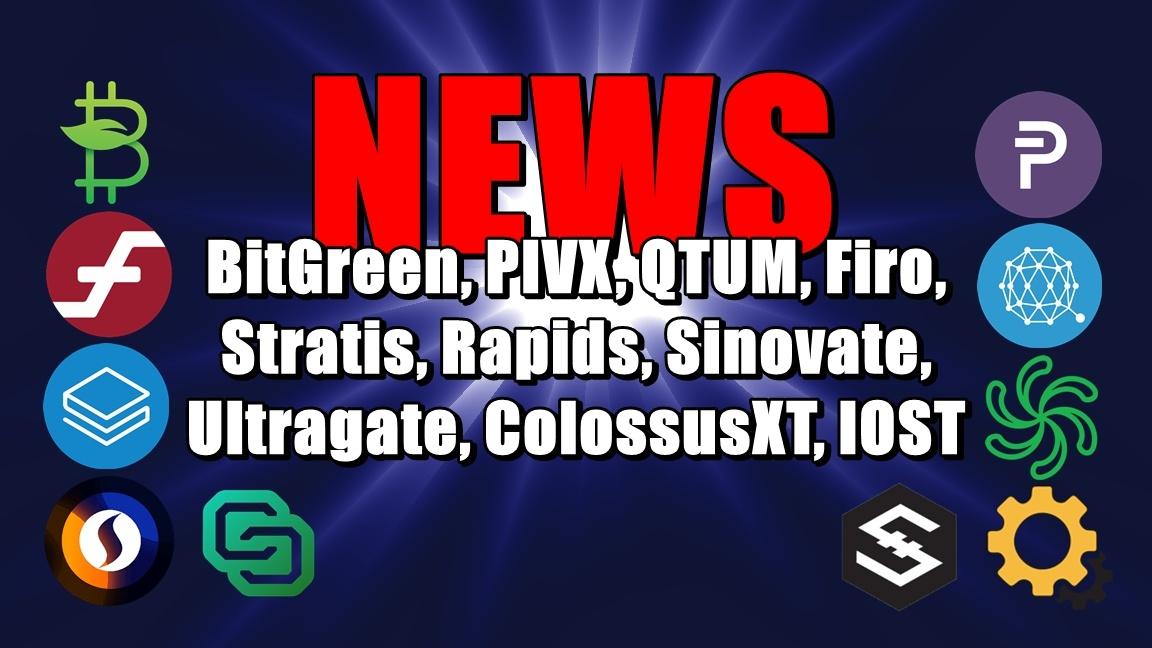 NEWS: BitGreen, PIVX, QTUM, Firo, Stratis, Rapids, Sinovate, Ultragate, ColossusXT, IOST