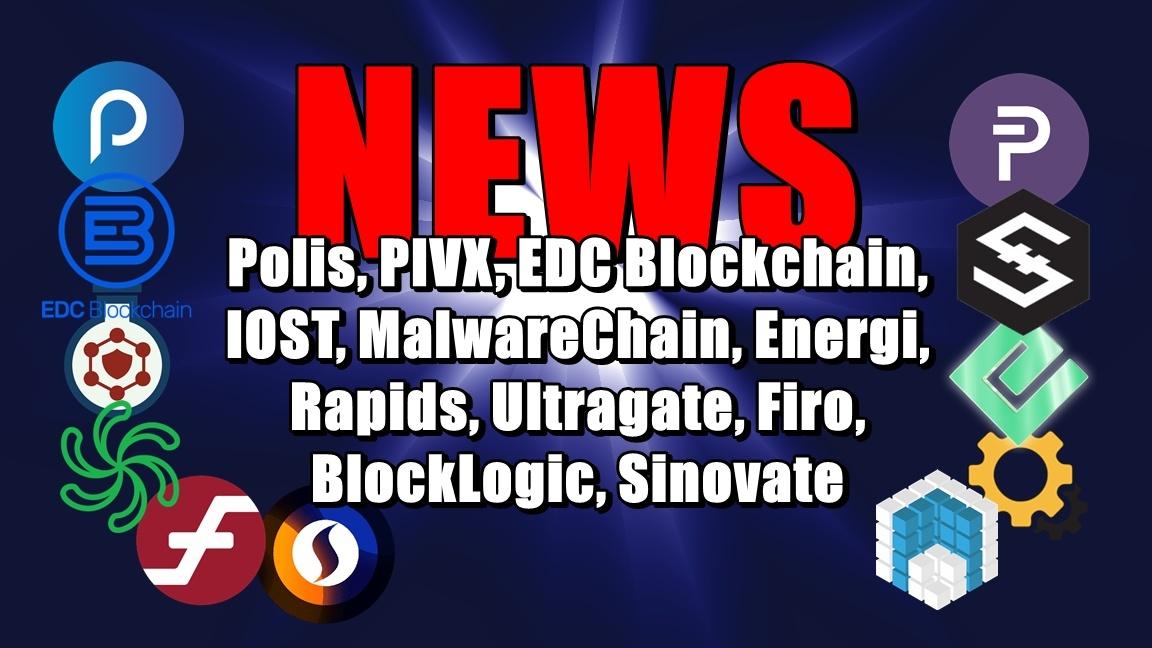 NEWS: Polis, PIVX, EDC Blockchain, IOST, MalwareChain, Energi, Rapids, Ultragate, Firo, BlockLogic, Sinovate