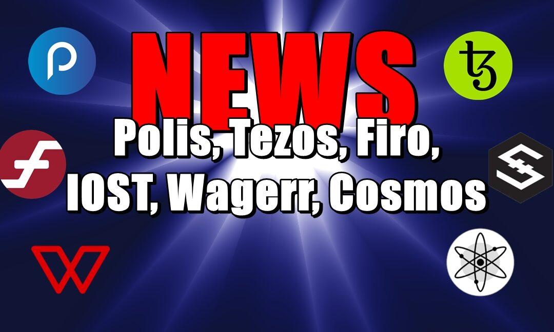 NEWS: Polis, Tezos, Firo, IOST, Wagerr, Cosmos