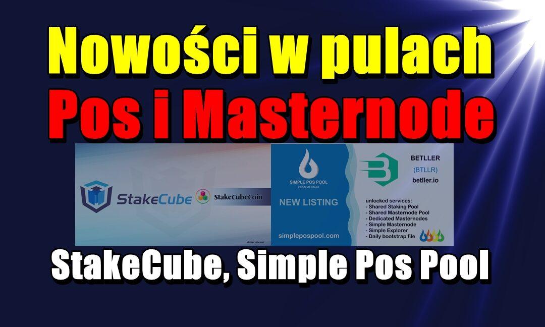 Nowości w pulach Pos i Masternode: StakeCube, Simple Pos Pool