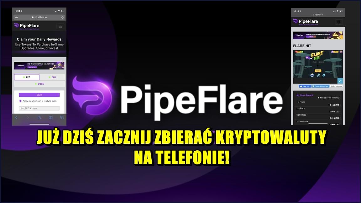 PIPEFLARE – JUŻ DZIŚ ZACZNIJ ZBIERAĆ KRYPTOWALUTY NA TELEFONIE!