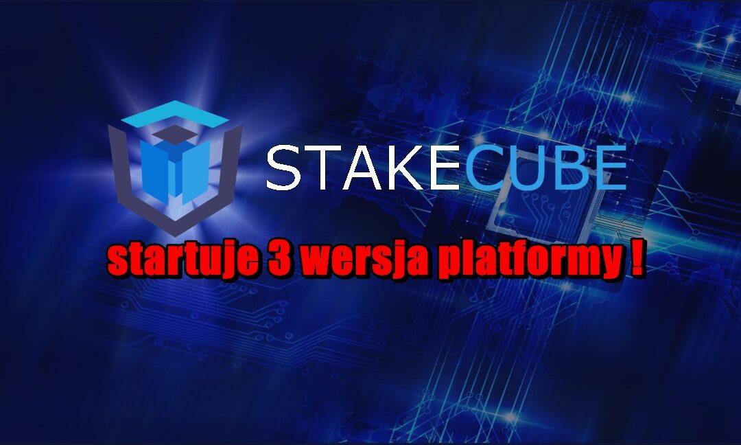 StakeCube – startuje 3 wersja platformy!