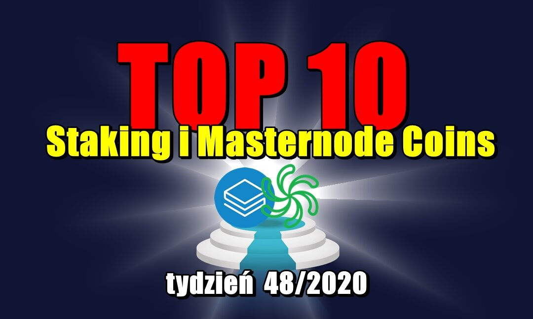 Top 10 Staking i Masternode Coins – tydzień 48/2020