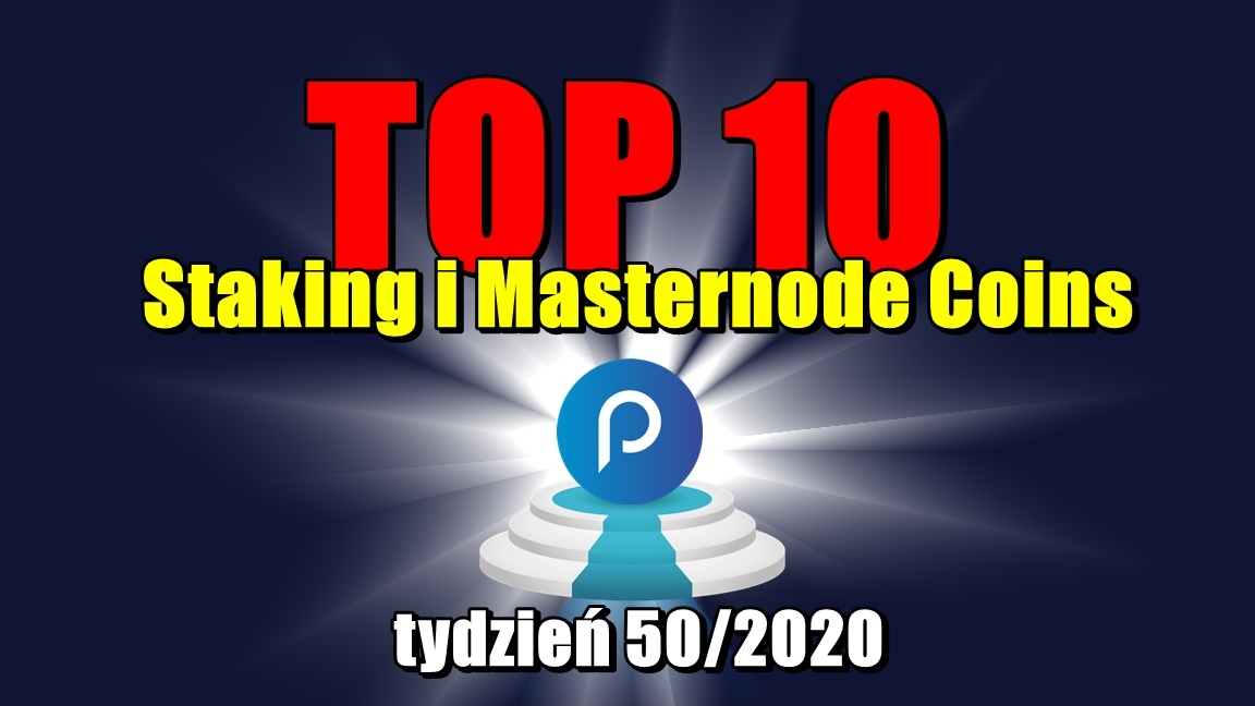 Top 10 Staking i Masternode Coins – tydzień 50/2020