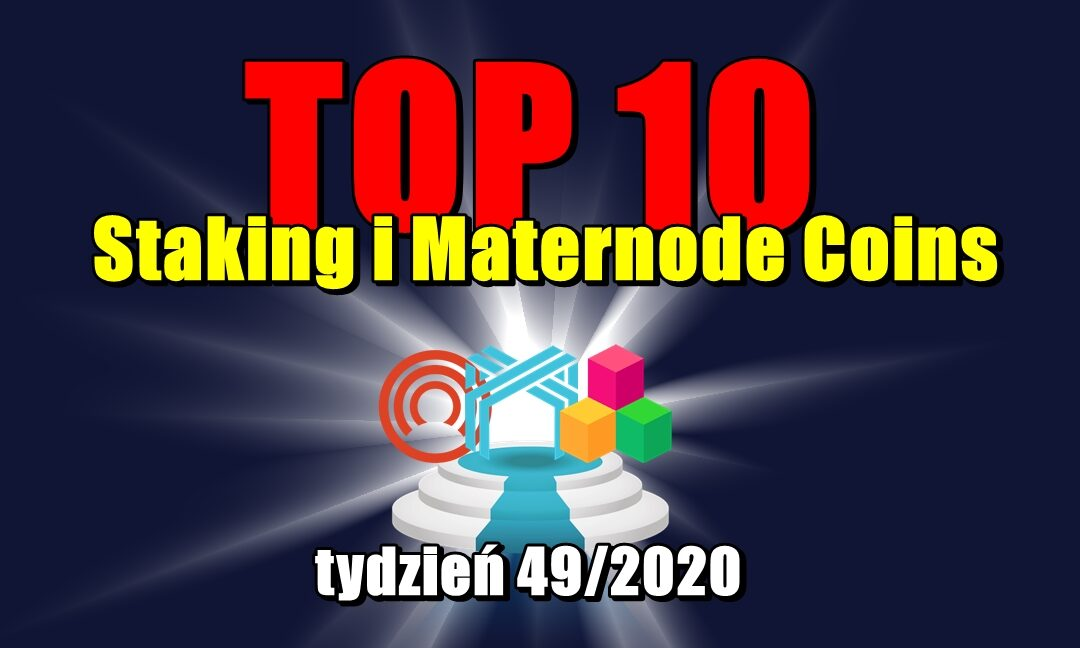 Top 10 Staking i Maternode Coins – tydzień 49/2020