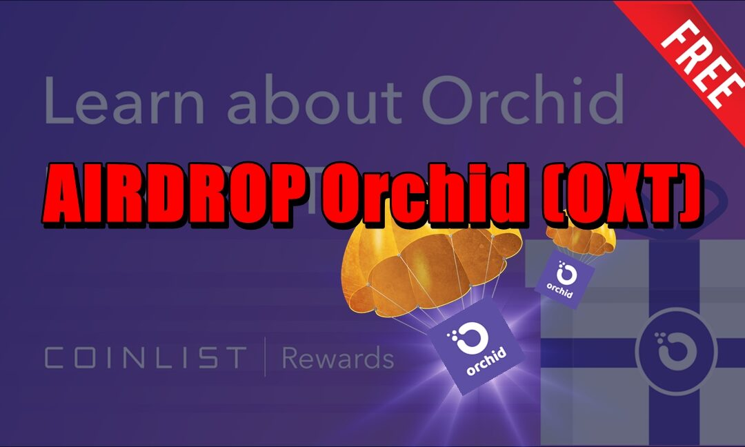 AIRDROP Orchid (OXT)