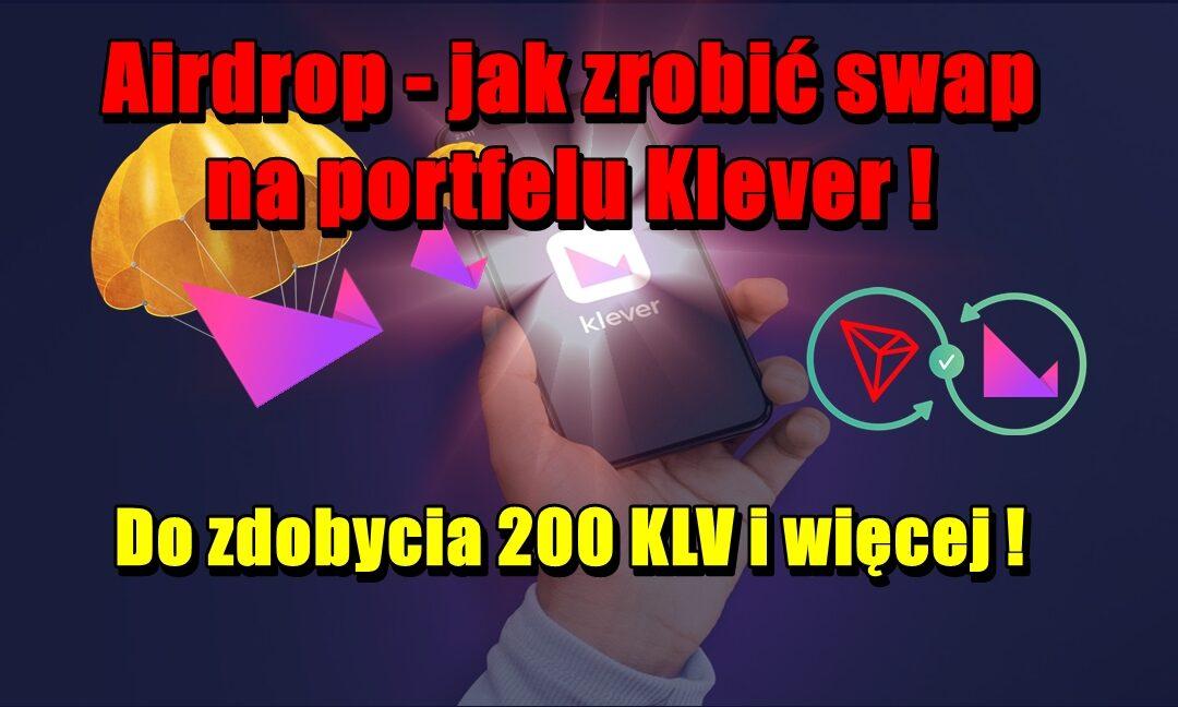 Airdrop – jak zrobić swap na portfelu Klever ! Do zdobycia 200 KLV i więcej !