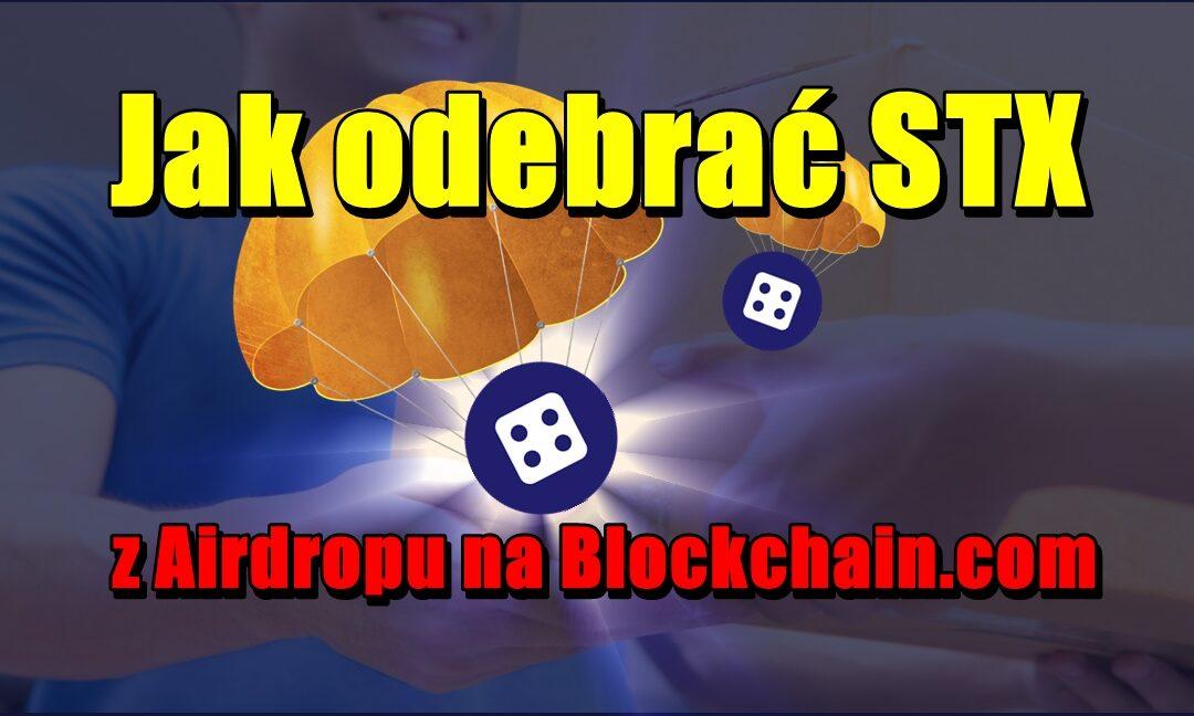 Jak odebrać STX z Airdropu na Blockchain.com