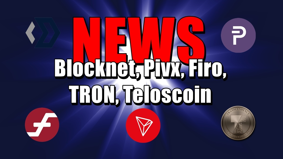 NEWS: Blocknet, Pivx, Firo, TRON, Teloscoin