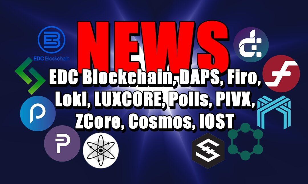 NEWS: EDC Blockchain, DAPS, Firo, Loki, LUXCORE, Polis, PIVX, ZCore, Cosmos, IOST