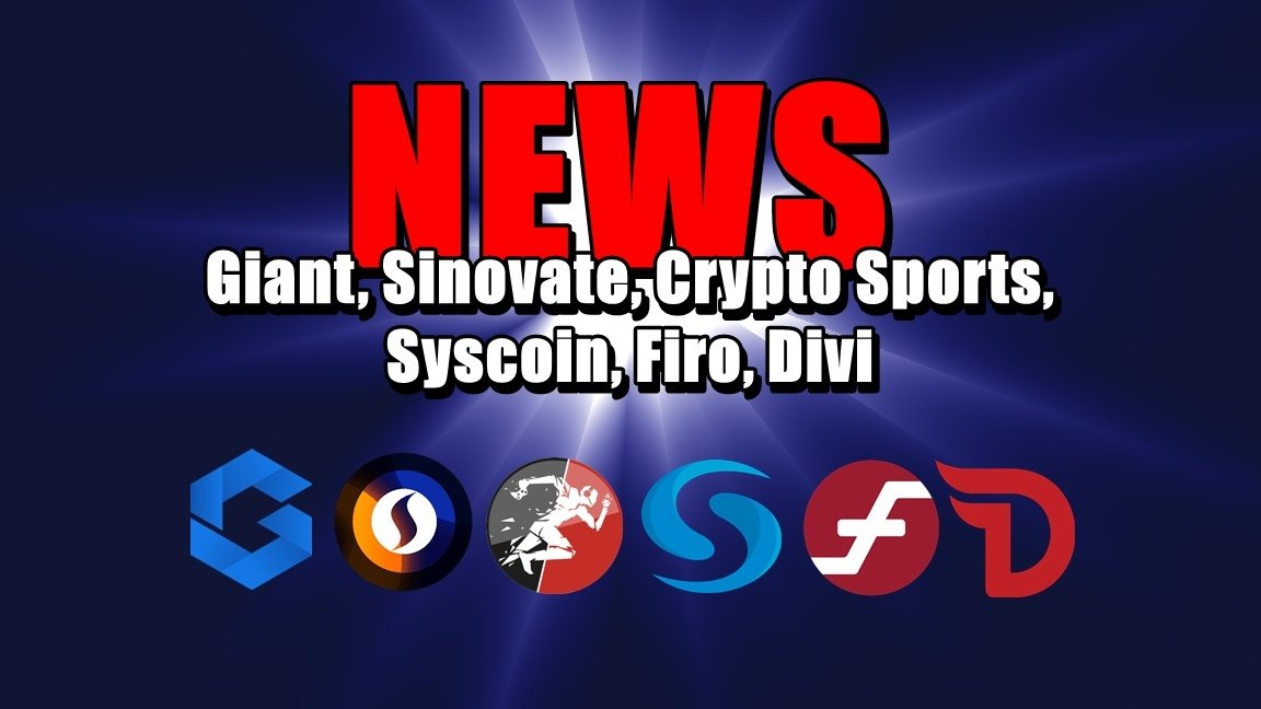 NEWS: Giant, Sinovate, Crypto Sports, Syscoin, Firo, Divi