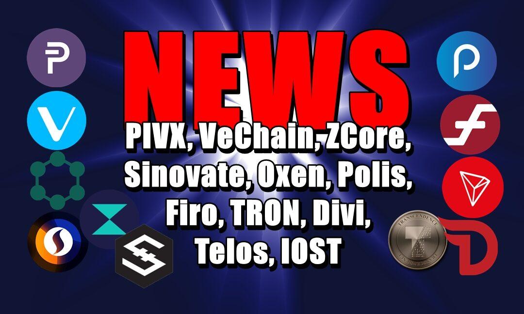 NEWS: PIVX, VeChain, ZCore, Sinovate, Oxen, Polis, Firo, TRON, Divi, Telos, IOST