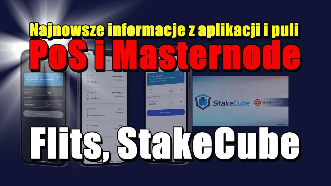 Najnowsze informacje z aplikacji i puli PoS i Masternode: Flits, StakeCube
